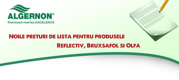 Noile preturi de lista pentru produsele REFLECTIV, BRUXSAFOL si OLFA